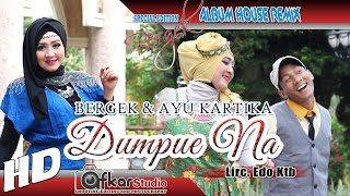 Video BERGEK & AYU KARTIKA - DUMPUE NA ( House Remix Special Edition Boh Hate 3 ) HD Quality 2017 download MP3, 3GP, MP4, WEBM, AVI, FLV Desember 2017