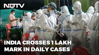 Covid-19 News: India Crosses 1-Lakh Mark In Daily Coronavirus Cases