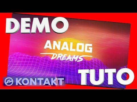 ANALOG DREAMS Tutoreil et démo - Native Instruments - Kontakt