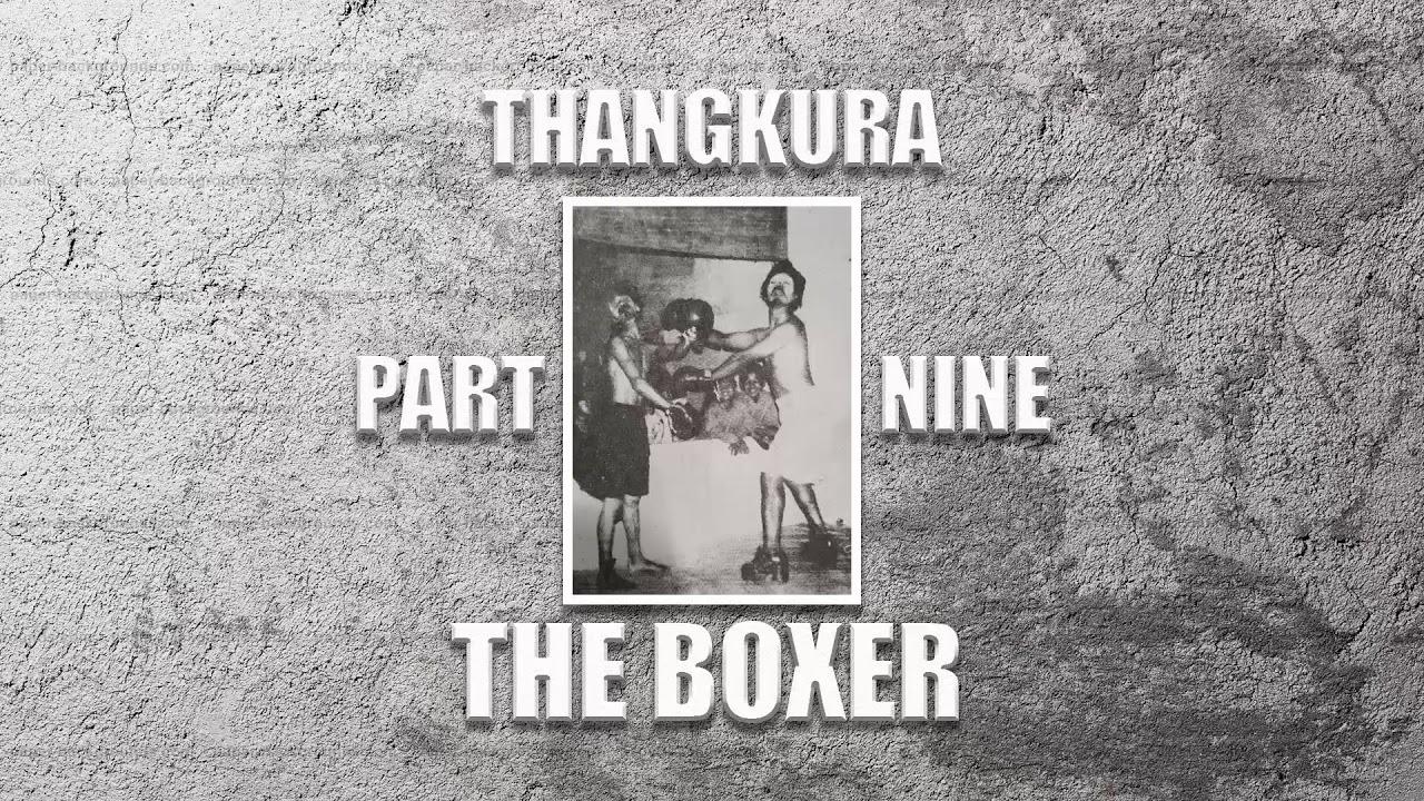Thangkura | Part 9 | The Boxer | Mizo Fiamthu