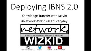 KT S2 EP1 - Deploying IBNS 2.0