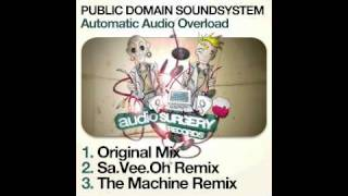 Public Domain Soundsystem - Automatic Audio Overload (SaVeeOh Remix)