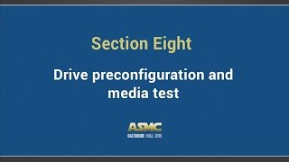 DDI training Section 8 - Drive prereconfiguration and media test functions
