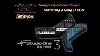 HST LiveStream - Mastering a Song (1 of 2)