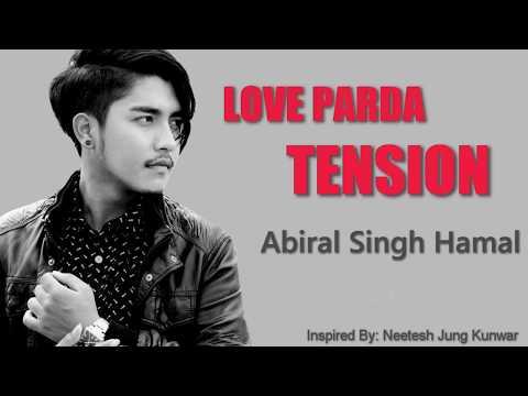 Love Parda Tension -  Abiral Singh Hamal