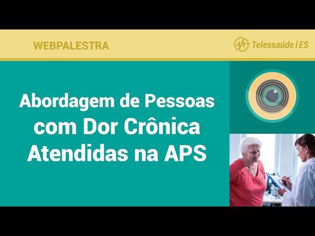 WebPalestra: Abordagem de Pessoas com Dor Crônica Atendidas na APS