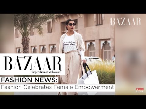 Fashion News: Fashion Celebrates Female Empowerment