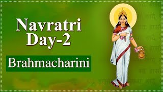 Navratri Day 2 | Navratri Special Video | Brahmacharini Mata | ब्रह्मचारिणी | Navratri Day 2 Details