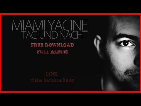 Miami Yacine - Tag und Nacht (FULL ALBUM + FREE DOWNLOAD)