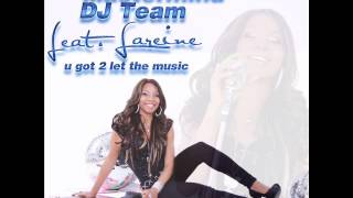 MASTERMIND DJ TEAM FEAT. LAREINE - U GOT 2 LET THE MUSIC