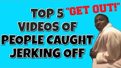Top 4 Videos of PEOPLE CAUGHT JERKING OFF