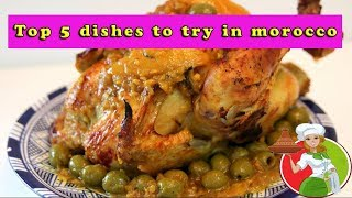 The top 5 dishes to try in Morocco