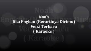 Karaoke Noah - Jika Engkau (Berartinya Dirimu)