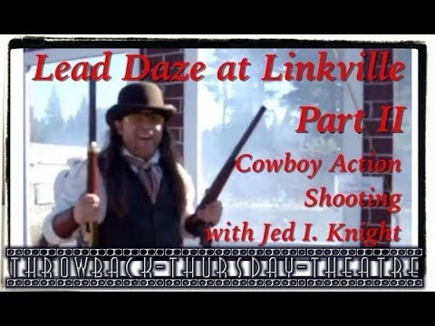 [TBT] Jed I. Knight Cowboy Action Shooting in Linkville, Again (2010)