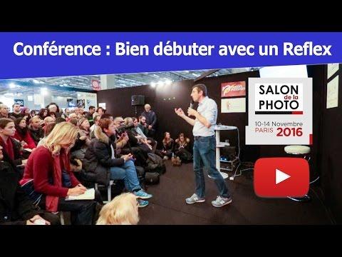 Débuter avec un Reflex - Conférence au Salon de la photo