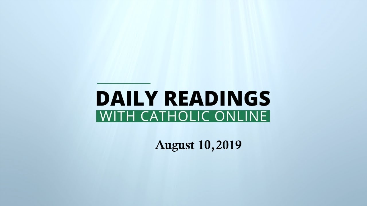 Daily Reading for Saturday, August 10th, 2019 HD