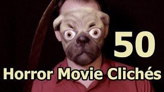 50 Horror Movie Clichés