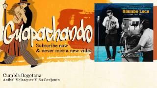 Anibal Velasquez Y Su Conjunto - Cumbia Bogotana - Guapachando