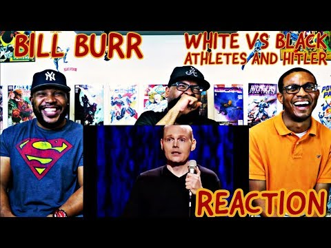 Bill Burr : White vs Black Athletes and Hitler Reaction