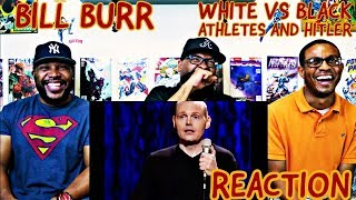 Bill Burr : White vs Black Athletes and Hitler Reaction
