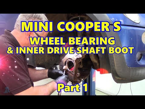 Mini Cooper S Front Wheel Bearing & Inner Drive Shaft Boot Pt1