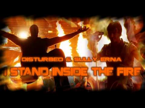 I stand in the fire - Disturbed feat. Sully Erna