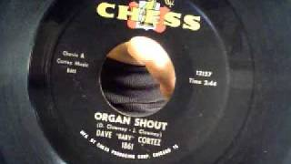"organ shout - dave ""baby"" cortez - chess 1963"