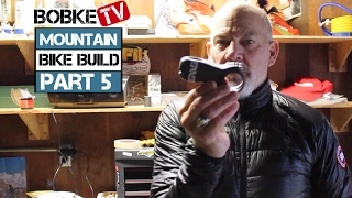 Mountain Bike Build with Bob Roll Part  5 - The Stem