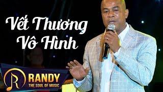 Vết Thương Vô Hình ‣ Sáng tác & Trình bày: Randy | Nhạc Vàng Hải Ngoại