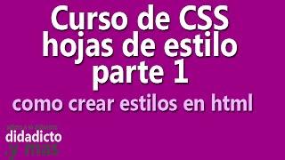 curso css hojas de estilo - parte 1 como crear estilos en html -