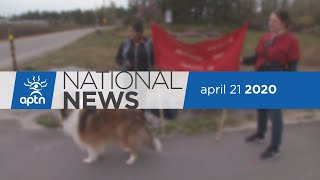APTN National News April 21, 2020 – Yukon optimistic as COVID-19 cases lower, Police oversight