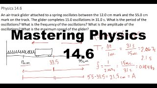 mastering physics 14 6 video solution an air track glider attached to a spring oscillates between