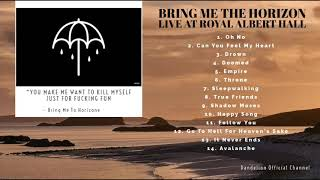 BRING ME T0  HORIZON - Live at Royal Albert Hall