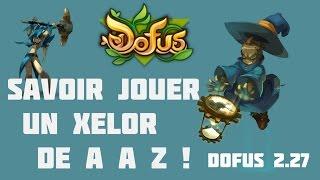 [Dofus] Tutoriel: Savoir jouer un Xelor de A à Z ! | Ami-ral lv200 serveur Kuri |
