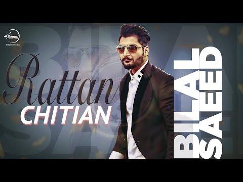 Rattan Chittian te din wich taare labde Lyrics  Bilal Saeed
