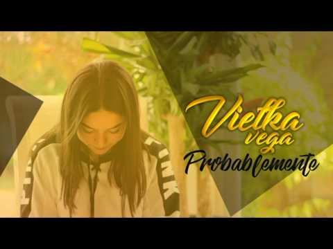 probablemente - vielka Najera Vega (Oficial audio)