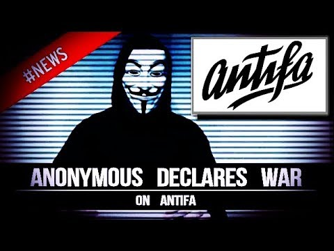 ANONYMOUS - DECLARES  WAR ON ANTIFA - 2017