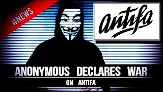 Video ANONYMOUS - DECLARES  WAR ON ANTIFA - 2017 download MP3, 3GP, MP4, WEBM, AVI, FLV November 2017