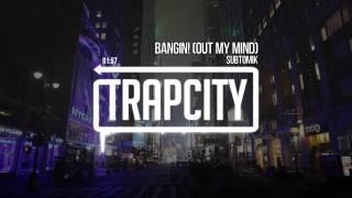 SubtomiK - Bangin! (Out My Mind)