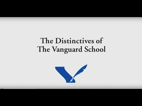 The Distinctives of The Vanguard School