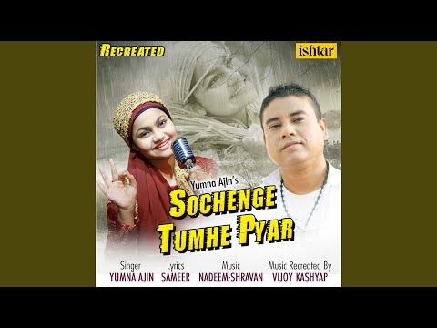 Sochenge Tumhe Pyar (Recreated Version)