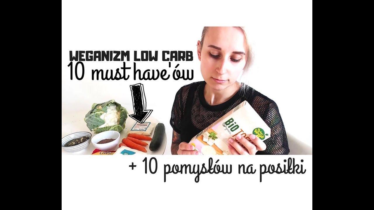Weganizm Low Carb Czyli Zdrowa Dieta Na Redukcje 10 Must Have Ow 10 Pomyslow Na Posilki