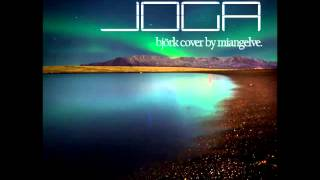 Joga - Bjork instrumental cover by MIANGELVE