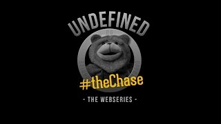 "Undefined, Episode 4 - ""The Chase"""