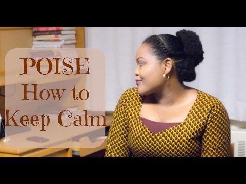 Poise | How To Keep Calm