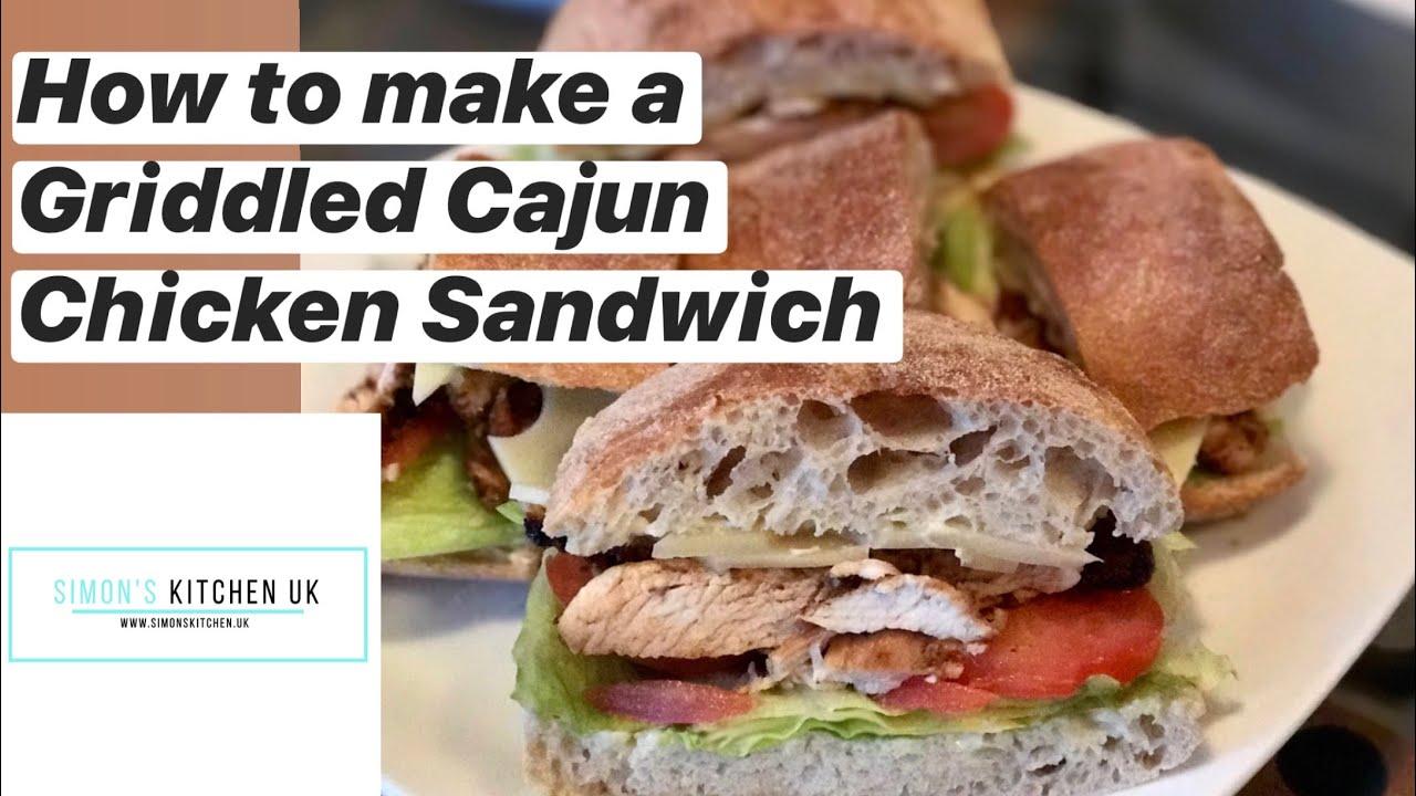 Griddled Cajun Chicken Sandwich Recipe Cooking Tutorial Simon S Kitchen Uk Youtube