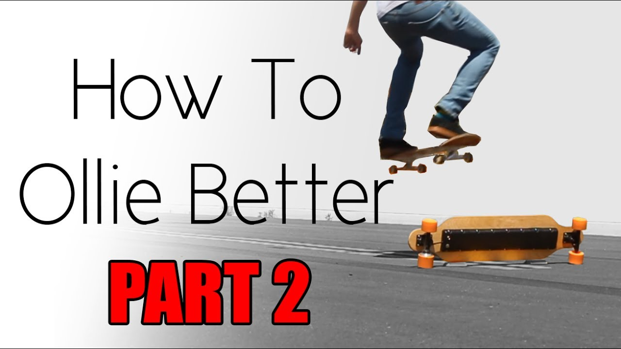 How To Ollie Better Part 2