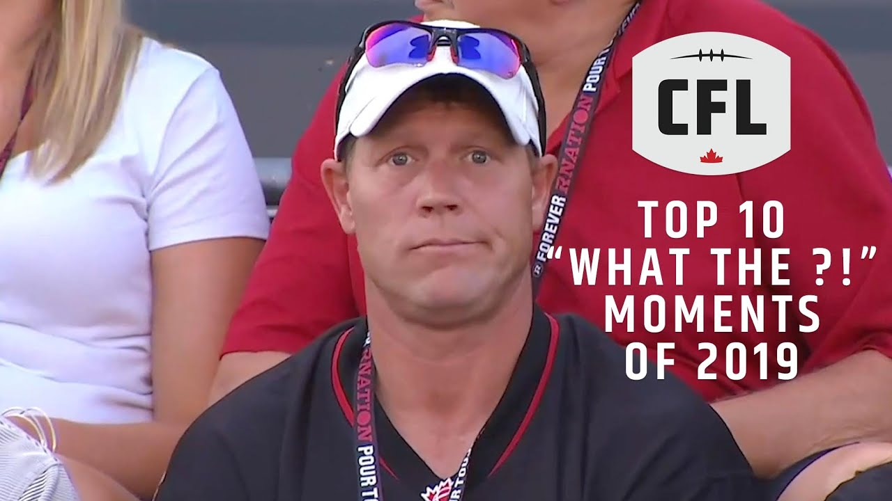 CFL Top 10 'What the ?!' moments of 2019