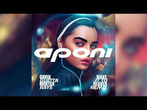 David Guetta, MORTEN Ft. RAYE - Make It To Heaven (Aponi Remix)
