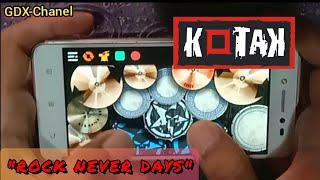 KOTAK ROCK NEVER DAYS ~ Real Drum Cover